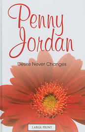 Desire Never Changes by Penny Jordan