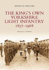 The King's Own Yorkshire Light Infantry 1857-1968 by Malcolm Johnson image