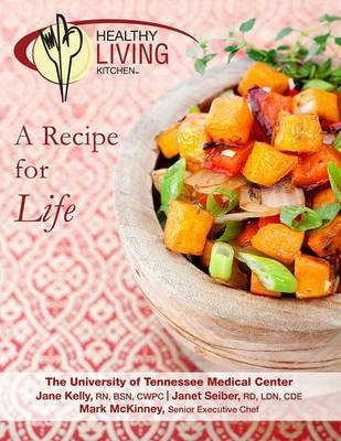 Healthy Living Kitchen-A Recipe For Life by RD, LDN, CDE, Janet Seiber
