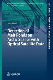 Detection of Melt Ponds on Arctic Sea Ice with Optical Satellite Data by Anja Rosel