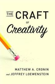The Craft of Creativity by Matthew A. Cronin