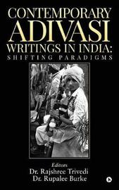 Contemporary Adivasi Writings in India by Dr Rajshree Trivedi image