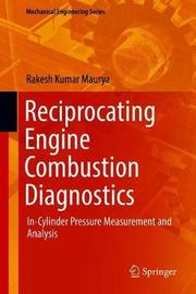 Reciprocating Engine Combustion Diagnostics by Rakesh Kumar Maurya