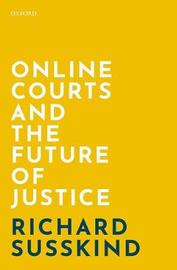 Online Courts and the Future of Justice by Richard Susskind
