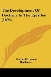 The Development of Doctrine in the Epistles (1896) by Charles Richmond Henderson