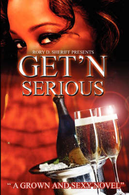 Get'n Serious by Rory D Sheriff