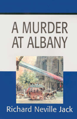 A Murder at Albany by Richard Neville Jack