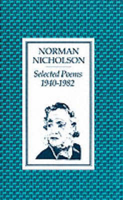 Selected Poems 1940-1982 by Norman Nicholson