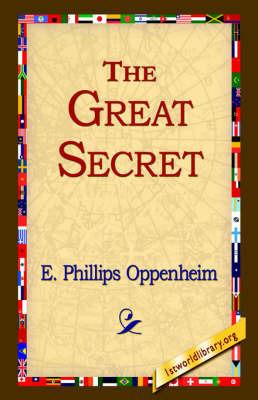 The Great Secret by E.Phillips Oppenheim