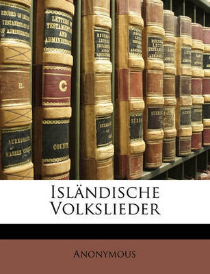 Islndische Volkslieder by * Anonymous
