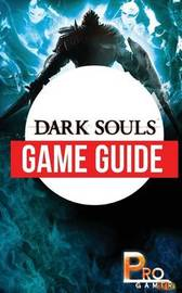 Dark Souls Game Guide by Pro Gamer