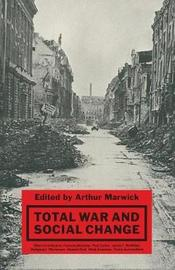 Total War and Social Change by Arthur Marwick