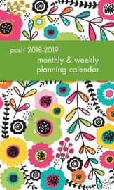 Posh: Glitter Garden 2018-2019 Monthly/Weekly Planning Calendar by Andrews McMeel Publishing