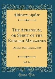 The Atheneum, or Spirit of the English Magazines, Vol. 14 by Unknown Author image