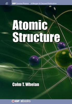 Atomic Structure by Colm T. Whelan