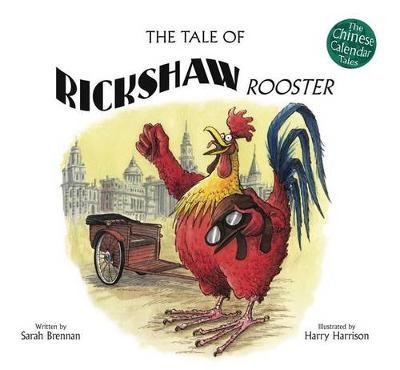 The Tale of Rickshaw Rooster by Sarah Brennan