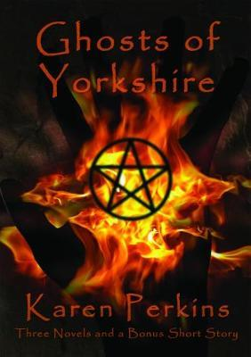 Ghosts of Yorkshire by Karen Perkins
