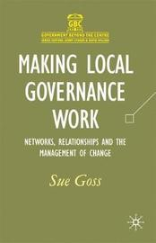 Making Local Governance Work by Sue Goss