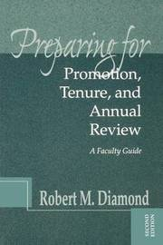 Preparing for Promotion, Tenure, and Annual Review by Robert M. Diamond