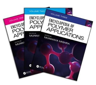 Encyclopedia of Polymer Applications, 3 Volume Set image