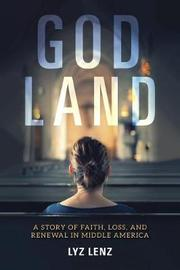 God Land by Lyz Lenz