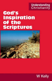 God's Inspiration of the Scriptures by William Kelly image