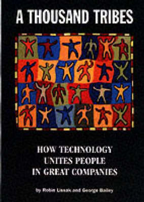 A Thousand Tribes: How Technology Unites People in Great Companies by Robin Lissak image