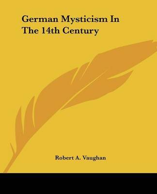 German Mysticism in the 14th Century by Robert A. Vaughan image