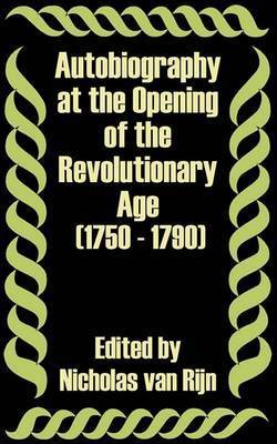 Autobiography at the Opening of the Revolutionary Age (1750 - 1790)