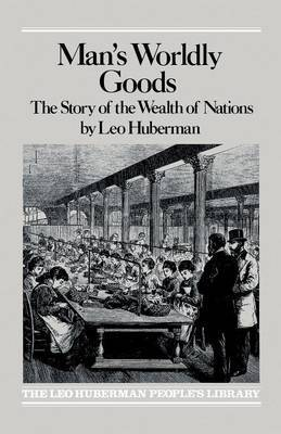 Man's Worldly Goods by Leo Huberman