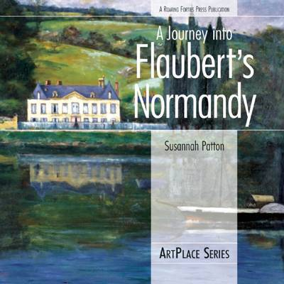 A Journey Into Flaubert's Normandy by Susannah Patton image