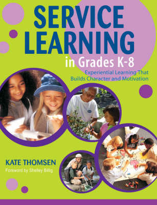 Service Learning in Grades K-8 by Katherine Thomsen image