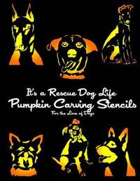 It's a Rescue Dog Life Pumpkin Carving Stencils by It's a Rescue Dog Life
