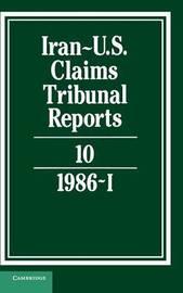 Iran-US Claims Tribunal Reports: Volume 10