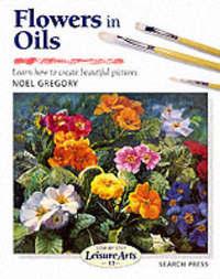 Flowers in Oils (SBSLA13) by Noel Gregory image
