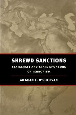 Shrewd Sanctions by Meghan L O'Sullivan
