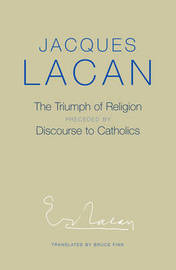 The Triumph of Religion by Jacques Lacan