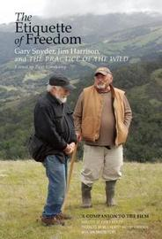 The Etiquette of Freedom by Gary Snyder