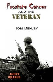 Prostate Cancer and the Veteran by Tom Benjey