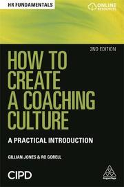 How to Create a Coaching Culture by Gillian Jones