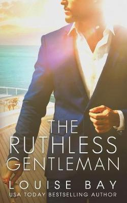 The Ruthless Gentleman by Louise Bay image