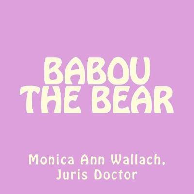 Babou the Bear by Monica Ann Wallach image