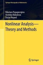 Nonlinear Analysis - Theory and Methods by Nikolaos Papageorgiou