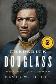 Frederick Douglass by David W Blight