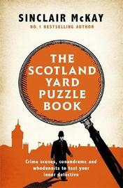 The Scotland Yard Puzzle Book by Sinclair McKay