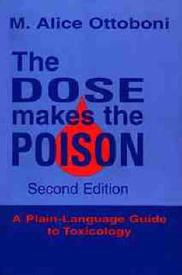 The Dose Makes the Poison: A Plain-Language Guide to Toxicology by M.Alice Ottoboni image