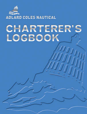 Adlard Coles Nautical Charterer's Logbook by Fred Barter image