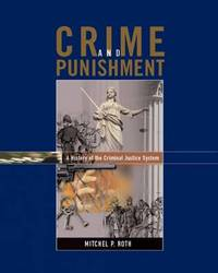 Crime and Punishment: A History of the Criminal Justice System by Mitchel P. Roth image