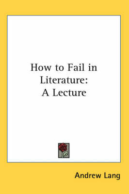 How to Fail in Literature: A Lecture by Andrew Lang image