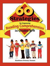 60 Strategies for Improving Reading Comprehension in Grades K-8 by Kathleen Feeney Jonson image